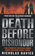 Death Before Dishonour: True Stories of the Special Forces Heroes Who Fight Glo