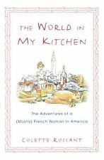 The World in My Kitchen : The Adventures of a (Mostly) French Woman in New...