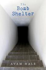 The Bomb Shelter : Some Stories Are Too Incredible to Be Fiction by Avam Hale...