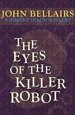 Johnny Dixon Ser.: The Eyes of the Killer Robot 5 by John Bellairs (2014,...