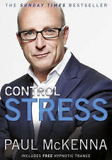 Control Stress: Stop Worrying & Feel Good Now (New Book) Paul McKenna Paperback