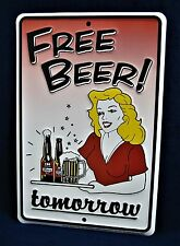 FREE BEER Tomorrow - *US MADE* Embossed Metal Tin Sign - Man Cave Garage Bar Pub