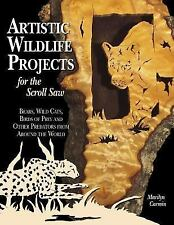 Artistic Wildlife Projects for the Scroll Saw : Bears, Wild Cats, Birds of...