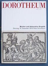 Bücher und dekorative Graphik: DOROTHEUM 16.12.2014, 316 Lots, + viele Abbildung