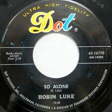 ROBIN LUKE 45 So Alone / All Because of You DOT Rockabilly NEAR MINT #CC421