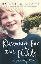 Running for the Hills: A Family Story,Clare, Horatio,New Book mon0000061566