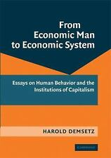 From Economic Man to Economic System: Essays on Human Behavior and the Instituti