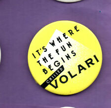 Chiled Volari - It's Where The Fun Begins -  Button Badge 1980's