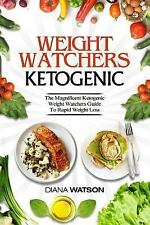 Weight Watchers Ketogenic : The Magnificent Ketogenic Weight Watchers Guide...