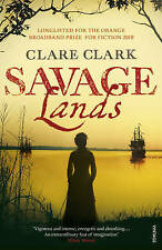 Savage Lands by Clare Clark (Paperback, 2011)