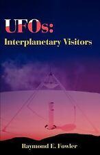 UFOs : Interplanetary Visitors by Raymond Fowler (2001, Paperback)