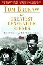 The Greatest Generation Speaks : Letters and Reflections by Tom Brokaw (2001,...