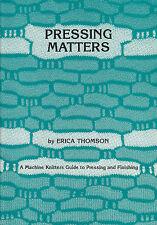 Questions pressantes: machine knitters guide pour presser & finishing par erika thomson