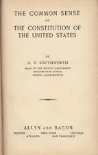 The Common Sense of the Constitution (hardback, 1924) by A. T. Southworth * law