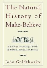 The Natural History of Make-Believe : A Guide to the Principal Works of...