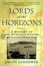 Lords of the Horizon: A History of the Ottoman Empire