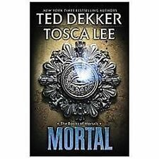 Mortal (The Books of Mortals), Tosca Lee, Ted Dekker, Acceptable Book