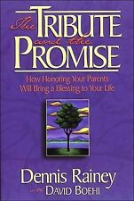 The Tribute and the Promise : How Honoring Your Parents Will Bring a Blessing to