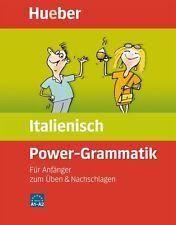 Power Grammatik Italienisch: Für Anfänger zum Üben und Nachschlagen. Zur Vorbere