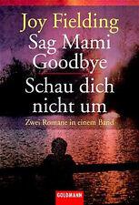 Sag Mami Goodbye - Schau dich nicht um. 2 Romane. von Joy Fielding