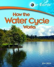 How the Water Cycle Works (Our Earth)-ExLibrary