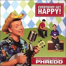 Everybody Get Happy by Phredd (CD, 2007, Smart) Brand New