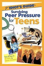 The Complete Idiot's Guide to Surviving Peer Pressure for Teens