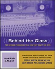 Behind the Glass : Top Record Producers Tell How They Craft the Hits by...