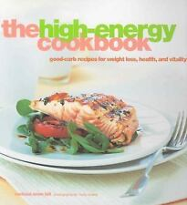 The High-Energy Cookbook: Good-Carb Recipes for Weight Loss, Health, and Vitalit