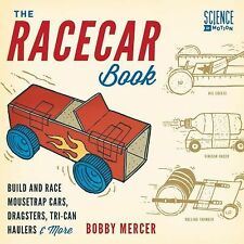 The Racecar Book: Build and Race Mousetrap Cars, Dragsters, Tri-Can Haulers & Mo