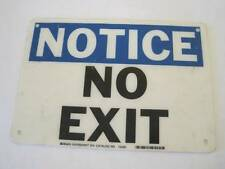 "Plastic Poly Notice No Exit Safety Sign Brady Signmark 73482 10"" x 7"" Warning"