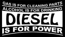 Gas Is For Cleaning Parts...Alcohol Drinking...Diesel For Power - Decal Sticker