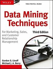 Data Mining Techniques : For Marketing, Sales, and Customer Relationship Mana...
