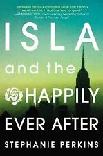 Isla and the Happily Ever After - Perkins, Stephanie - Hardcover