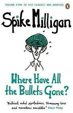 Where Have All the Bullets Gone? by Spike Milligan (Paperback, 2012)