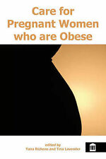 Care for Pregnant Women Who Are Obese, , Very Good, Paperback