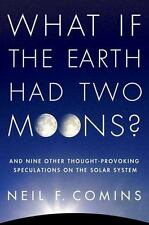 What If the Earth Had Two Moons?: And Nine Other Thought-Provoking Spe-ExLibrary