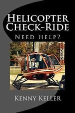 Helicopter Check-Ride : Do You Need Help Preparing? by Kenny Keller (2014,...