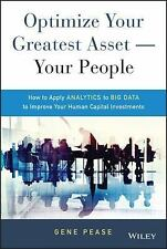 Optimize Your Greatest Asset -- Your People: How to Apply Analytics to Big Data
