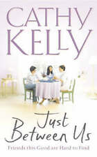 JUST BETWEEN US; Cathy Kelly; Compassionate, compelling tale in Southern Ireland