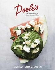Poole's : Recipes and Stories from a Modern Diner by Ashley Christensen...