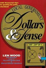 Local Government Dollars & Sense: 225 Financial Tips for Guarding the -ExLibrary