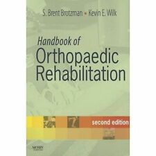 Handbook of Orthopaedic Rehabilitation by Kevin E. Wilk and S. Brent Brotzman...