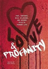 Love & Profanity: A Collection of True, Tortured, Wild, Hilarious, Concise, and