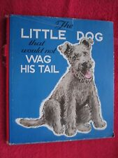 1941 THE LITTLE DOG THAT WOULD NOT WAG HIS TAIL, EDNA GROFF DEIHL. BOOK W/DJ