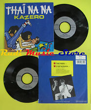 LP 45 7'' KAZERO Thai na na C'est du rock 1986 france DIDIER 108619 *cd mc dvd