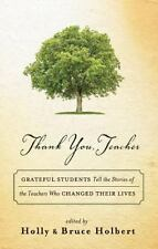 Thank You, Teacher: Grateful Students Tell the Stories of the Teachers Who Chang