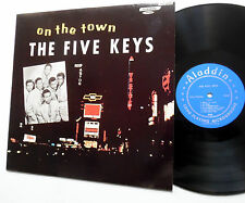 The FIVE KEYS Lp On The Town U.S. Reissue MINT- Doo WOP ALADDIN label sm291
