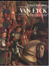 BERNARDINI CECILIA VAN EYCK CURCIO 1979 I CLASSICI DELLA PITTURA 4 ARTE