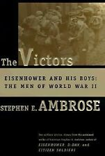 The Victors : Eisenhower and His Boys: The Men of World War II by Stephen E....